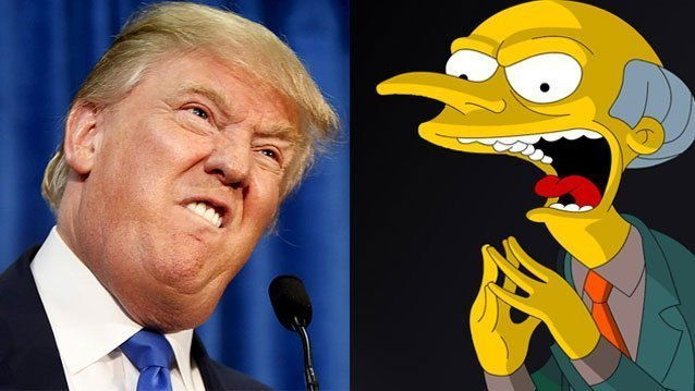 Who said it, Donald Trump or Mr Burns from The Simpsons?