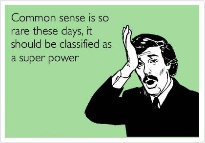 Do you have common sense?