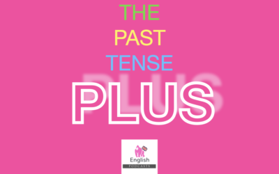 Animated Podcast Number 9: The past tense PLUS !