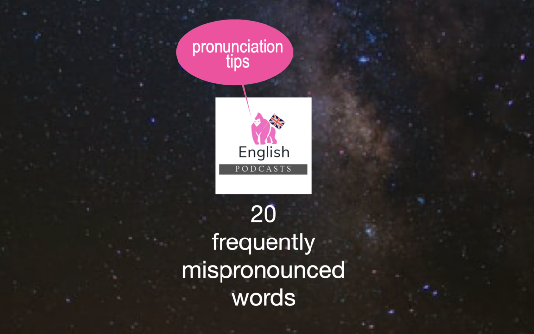 Pronunciation tips: 20 mispronounced words